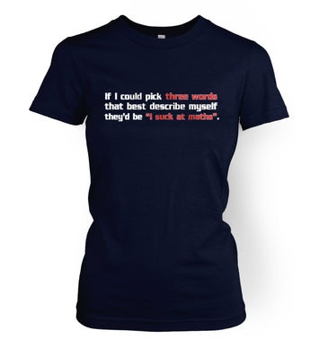 I Suck At Maths women's t-shirt