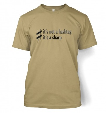 It's Not A Hashtag It's A Sharp t-shirt