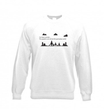 I've Been Outside gaming sweatshirt