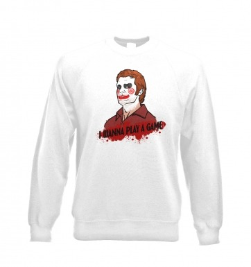 I Wanna Play A Game sweatshirt