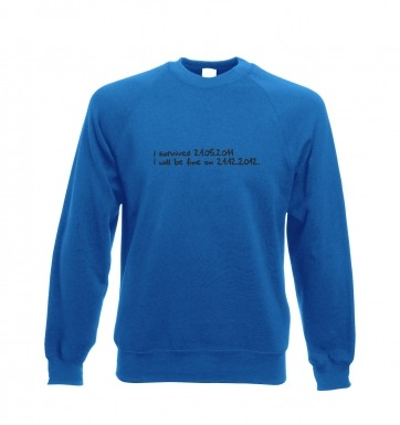 I will be fine in 2012 sweatshirt