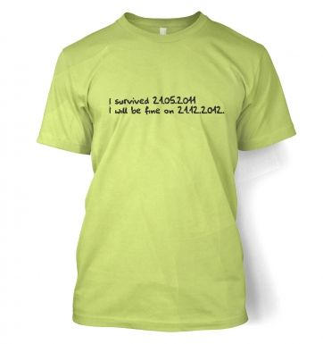 I will be fine in 2012 t-shirt