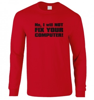 I Will NOT Fix Your Computer long-sleeved t-shirt