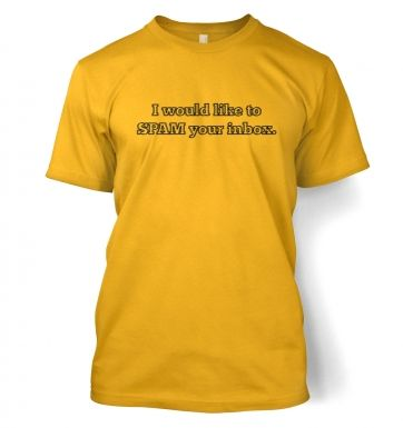 I Would Like To Spam Your Inbox funny IT t-shirt