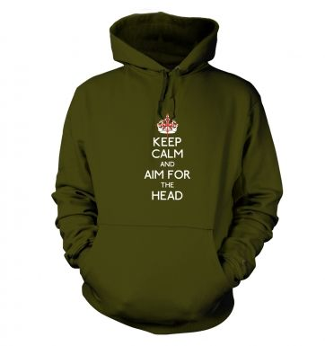 Keep Calm And Aim For The Head hoodie