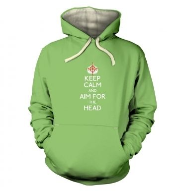 Keep Calm And Aim For The Head  hoodie (premium)