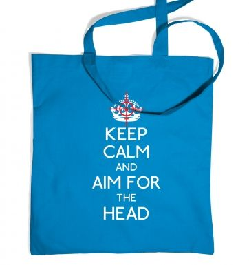 Keep Calm And Aim For The Head tote bag