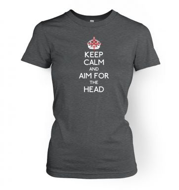 Keep Calm And Aim For The Head  womens t-shirt