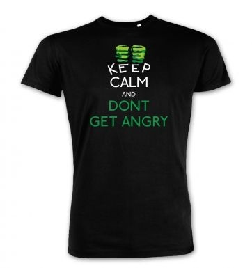 Keep Calm And Don't Get Angry Premium t-shirt