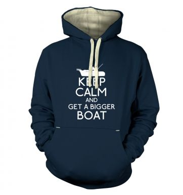 Keep Calm and Get a Bigger Boat Adult Premium Hoodie