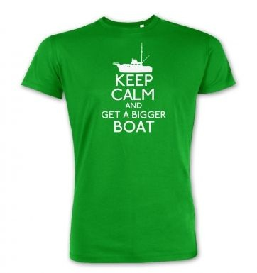 Keep Calm and Get a Bigger Boat  premium t-shirt