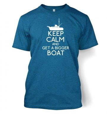 Keep Calm and Get a Bigger Boat  t-shirt