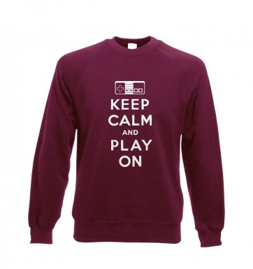 Keep Calm And Play On sweatshirt