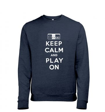 Keep Calm And Play On heather sweatshirt
