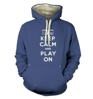 Keep Calm And Play On  hoodie (premium)