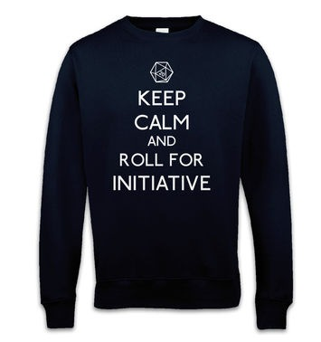 Keep Calm And Roll For Initiative sweatshirt