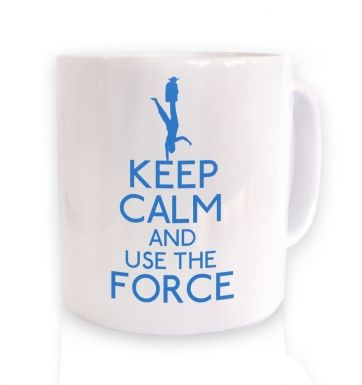 Keep Calm and Use the Force mug