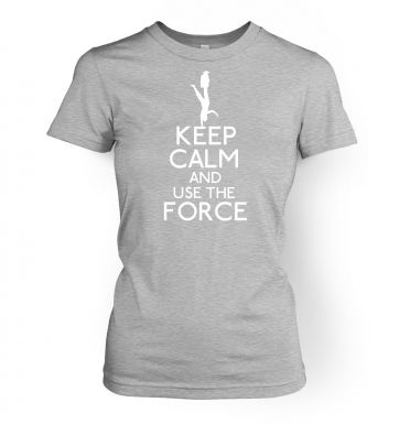 Keep Calm and Use the Force women's t-shirt
