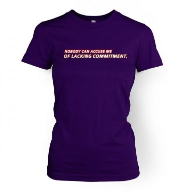 Lacking Commitment  womens t-shirt