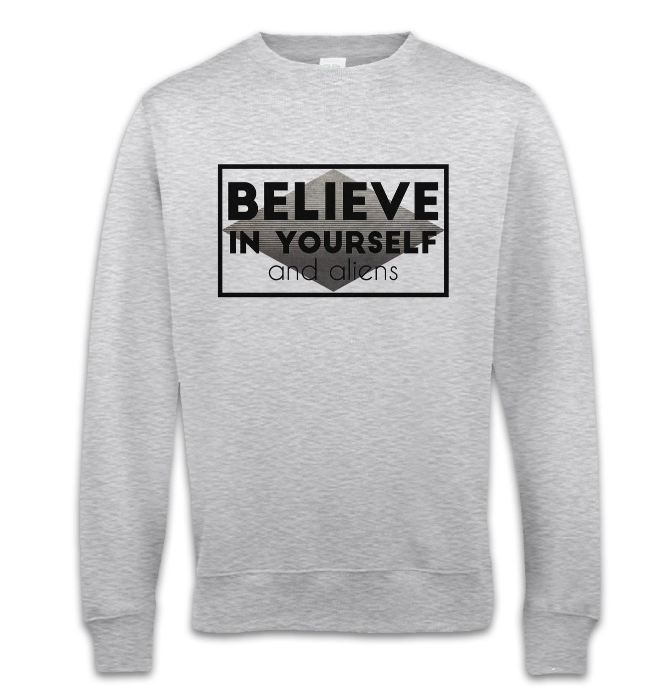 Believe In Yourself And Aliens sweatshirt by Something Geeky