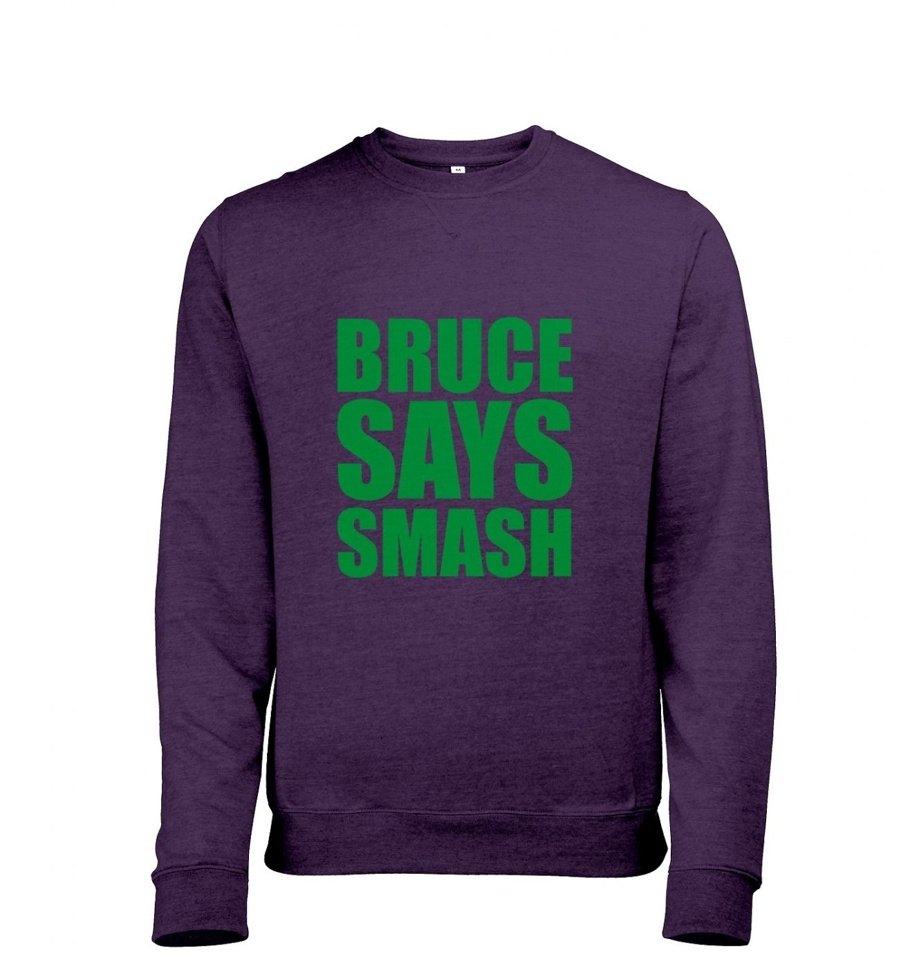 Bruce Says Smash Mens Heather Sweatshirt   Inspired by Hulk and Avengers