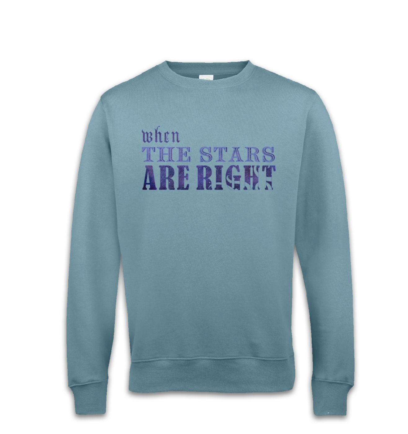 Cthulhu When The Stars Are Right Slogan sweatshirt