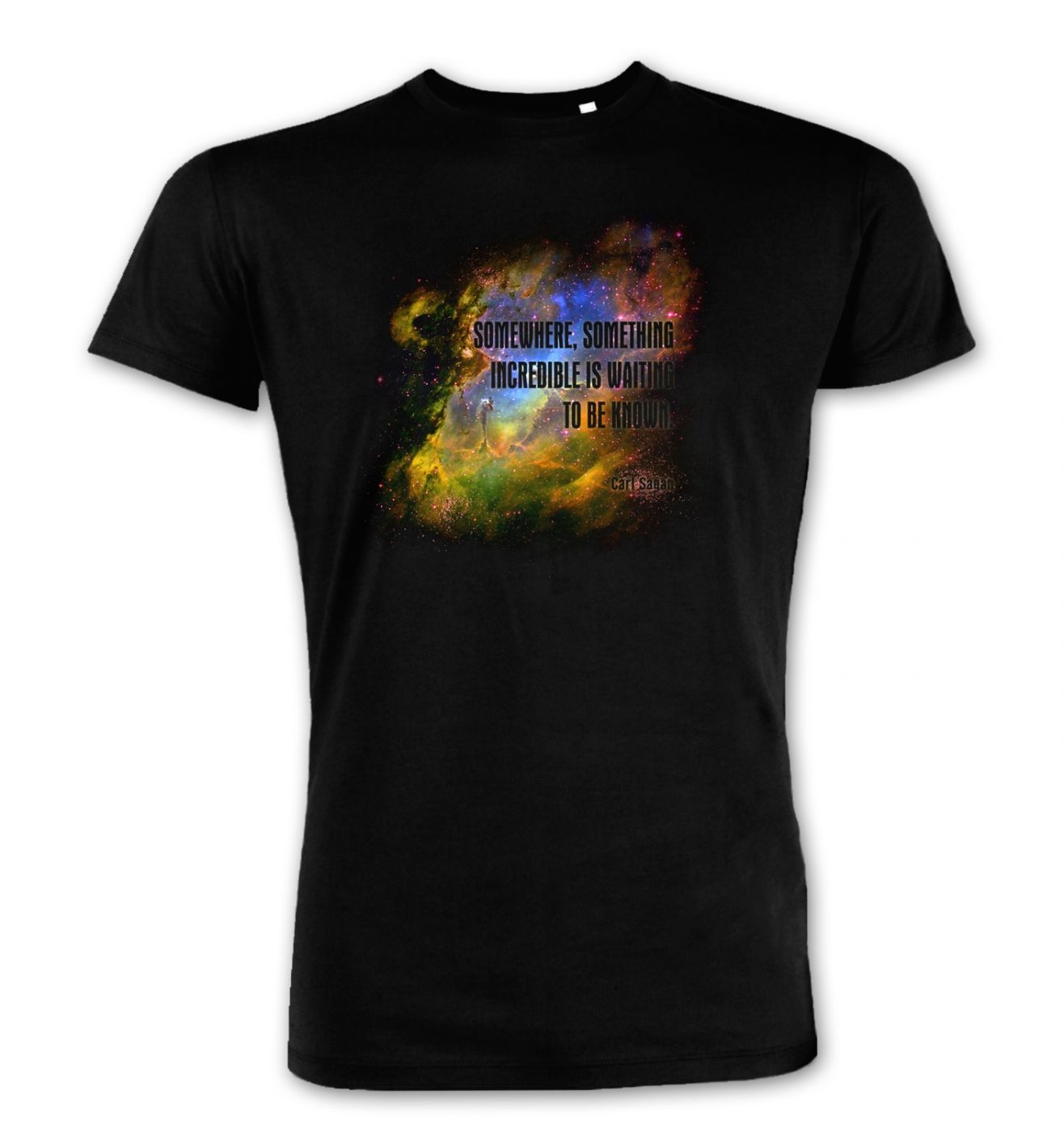 Eagle Nebula Carl Sagan Quote Something Incredible premium t-shirt