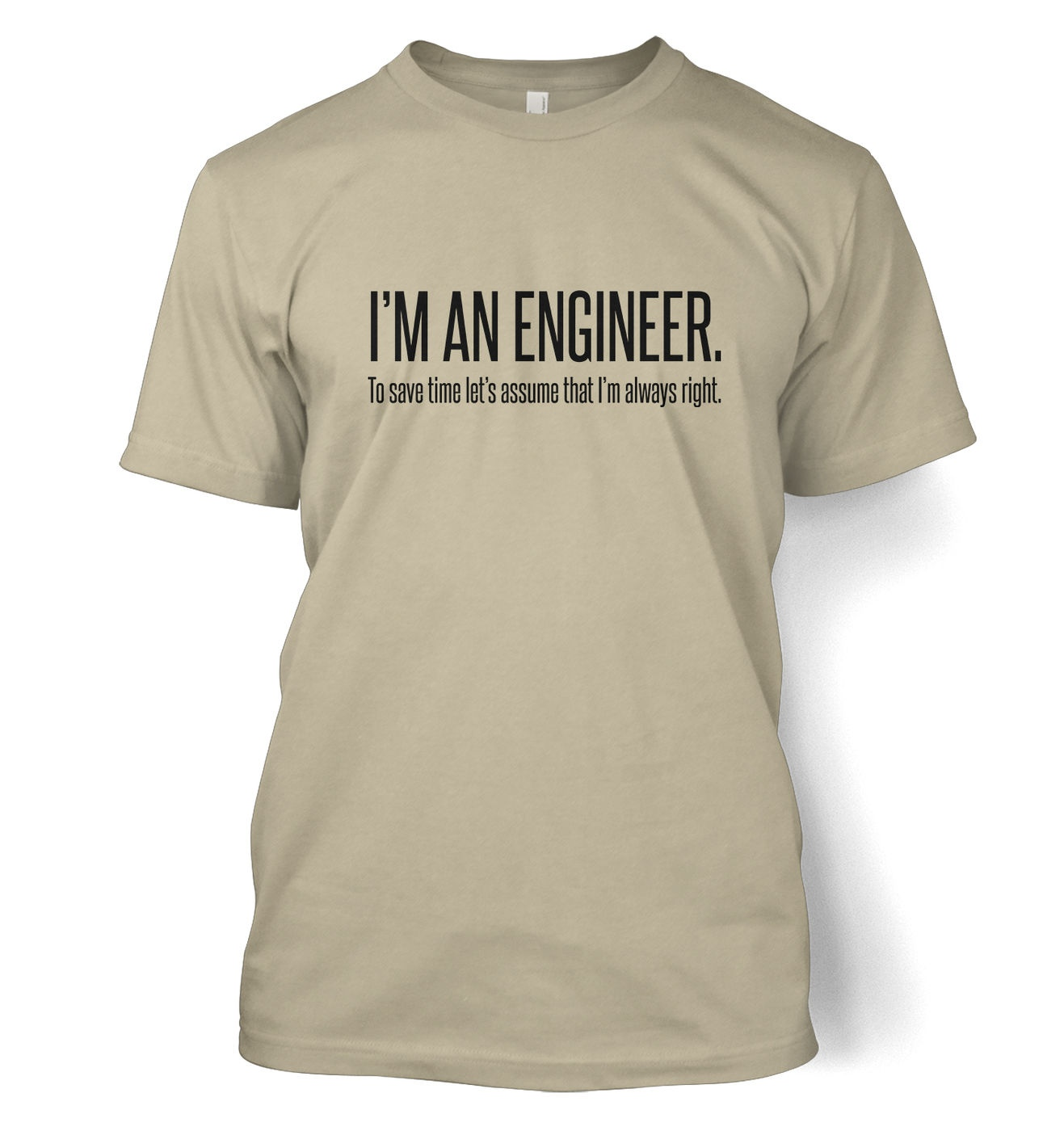 Engineer Always Right men's t-shirt by Something Geeky