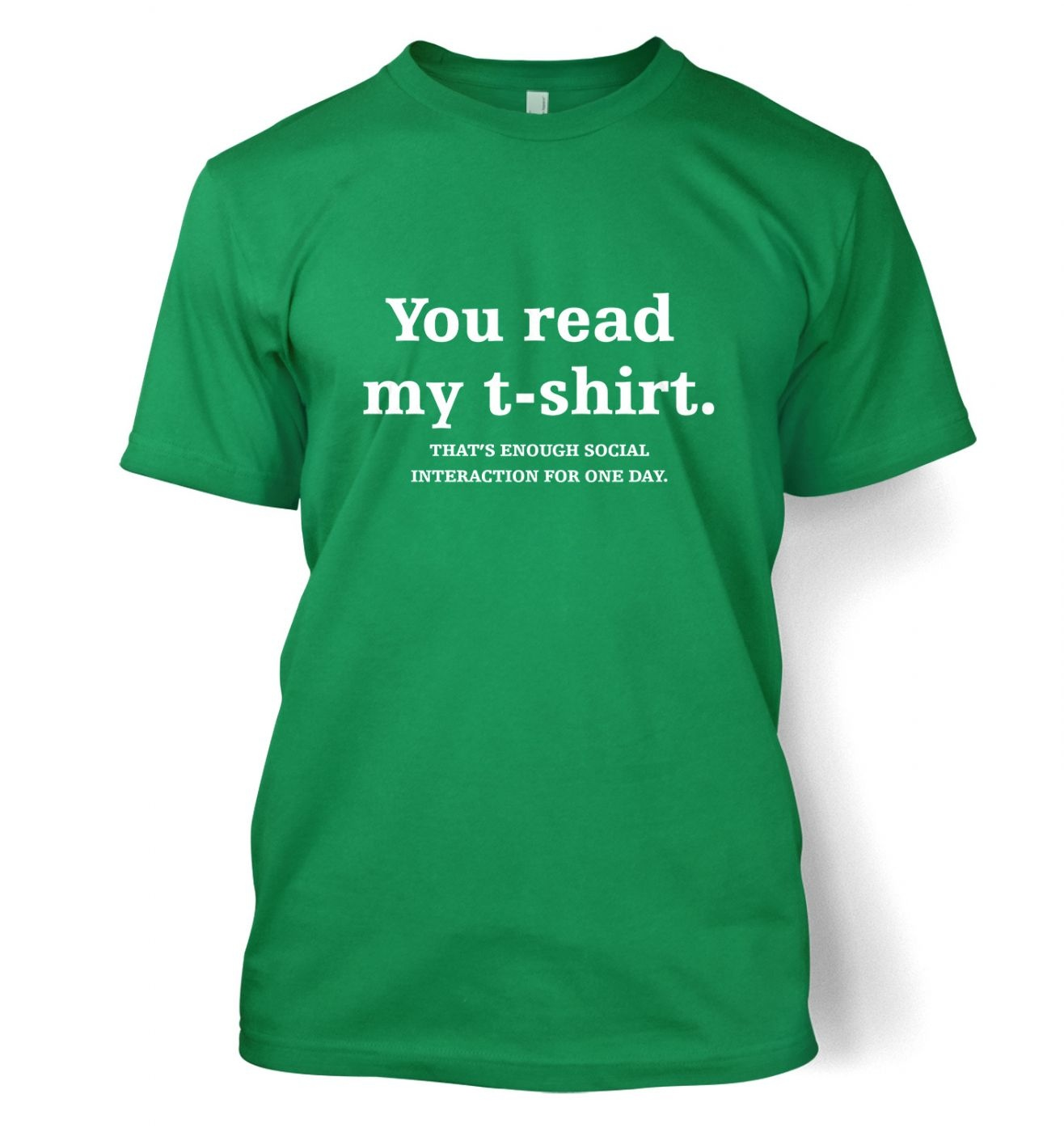 Enough Interaction For One Day t-shirt
