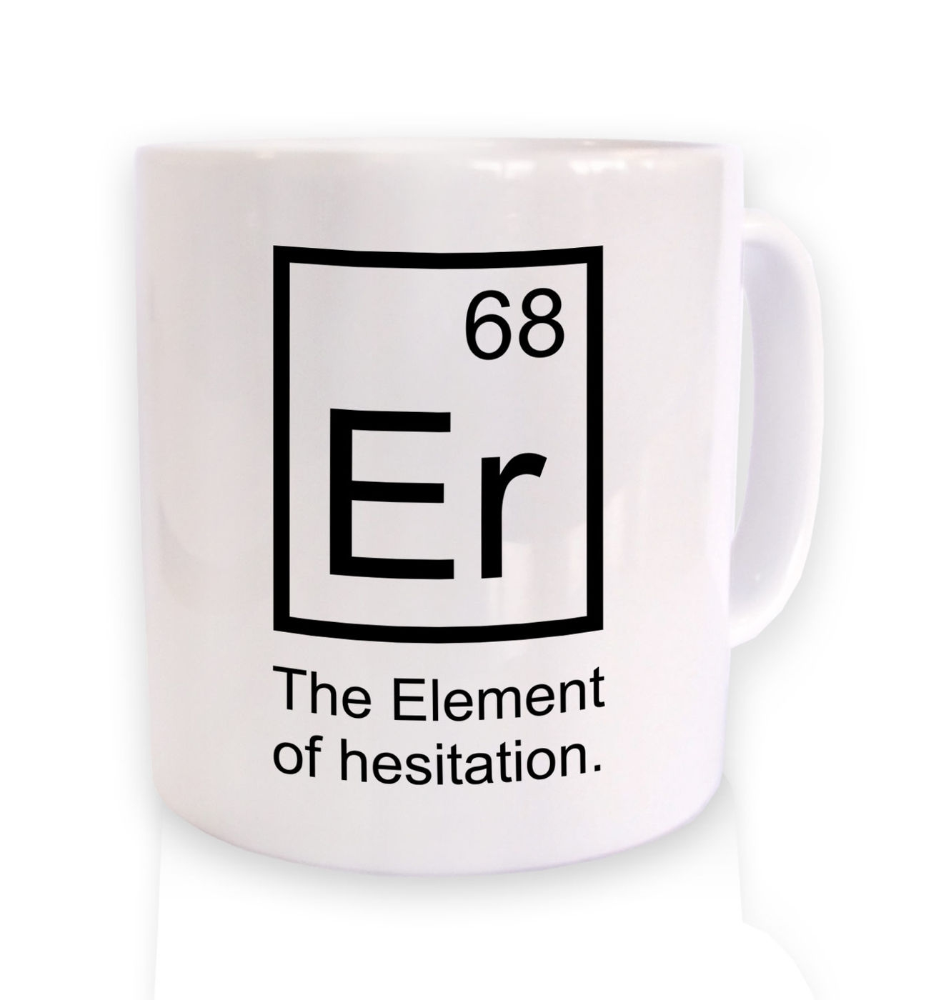 Er the element of surprise mug - periodic table geeky mugs