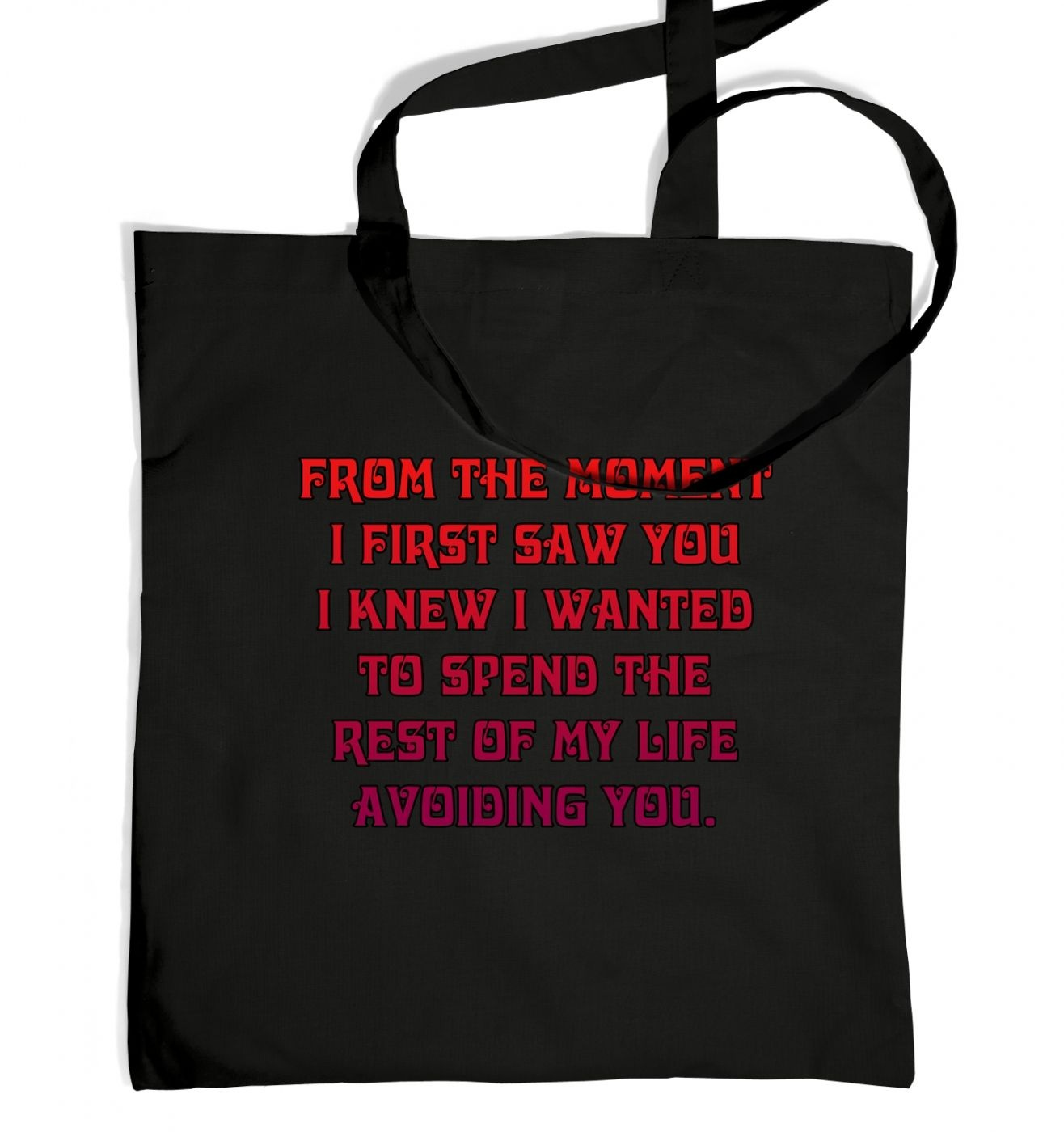 From the moment I first saw you tote bag