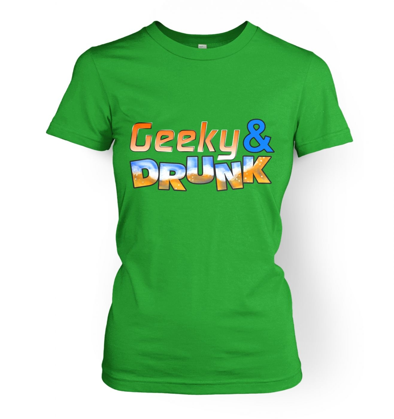 Geeky And Drunk women's t-shirt