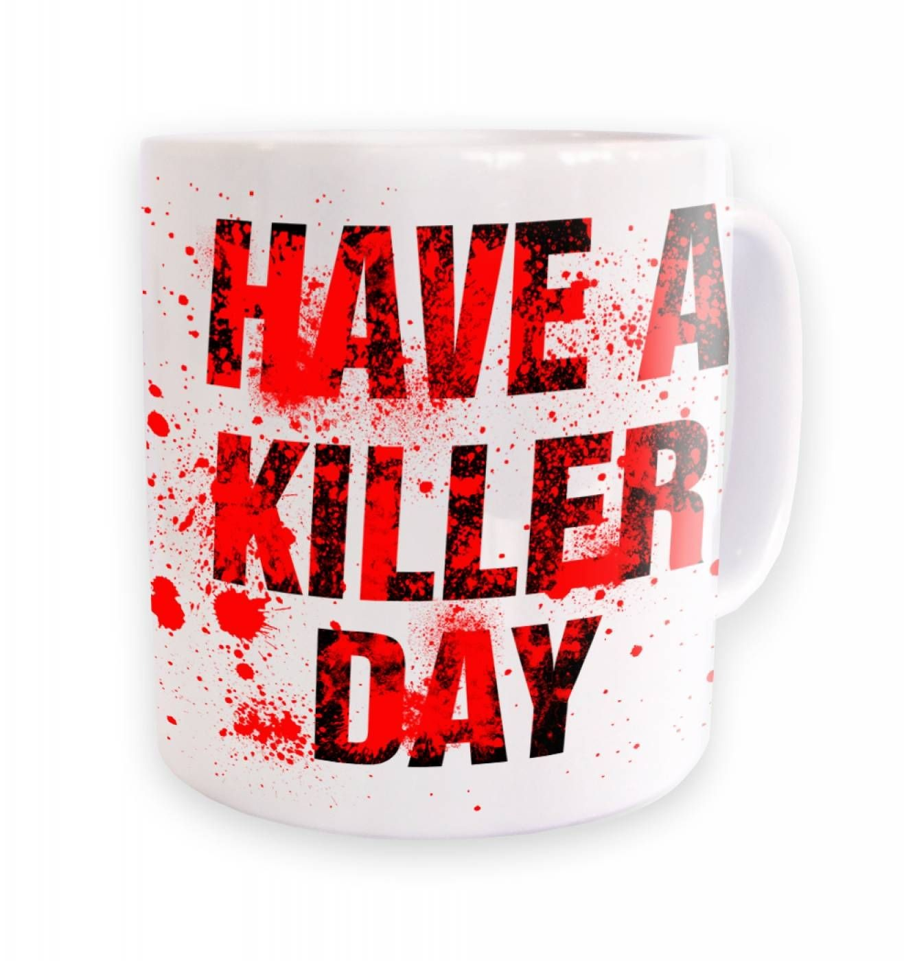 Have A Killer day ceramic coffee mug