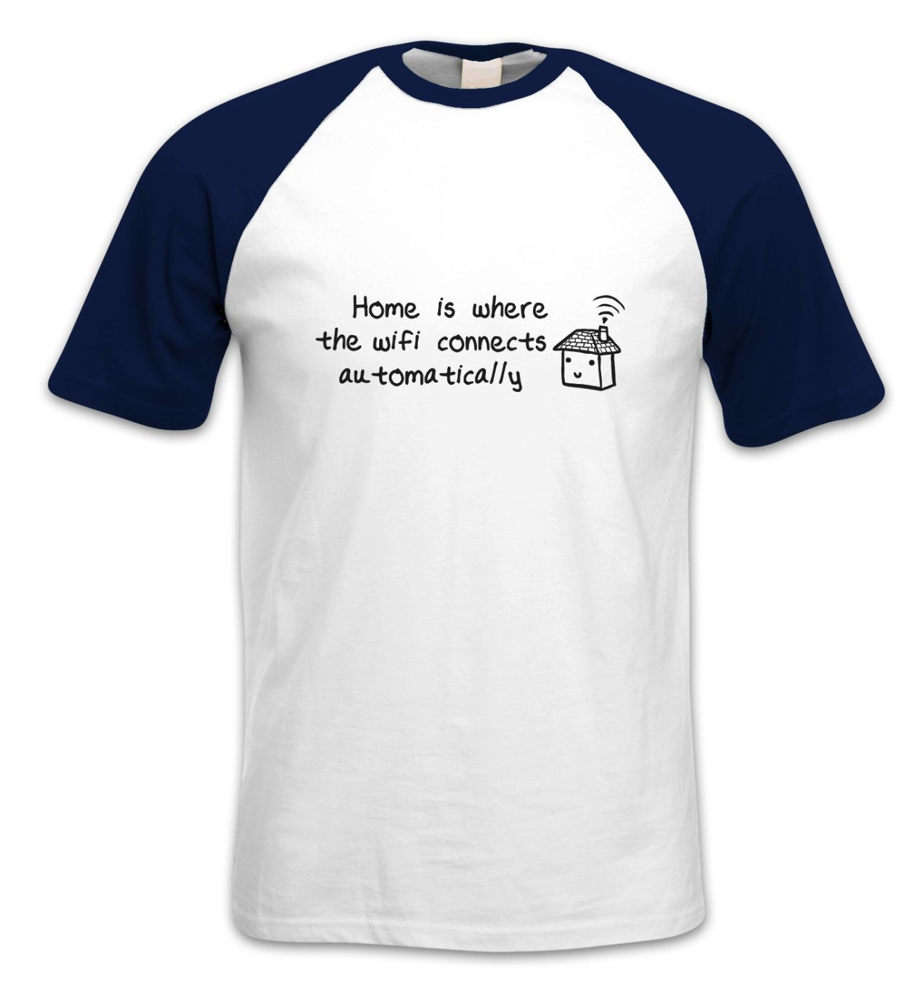 Home Is Where The Wifi Connects short-sleeved baseball t-shirt