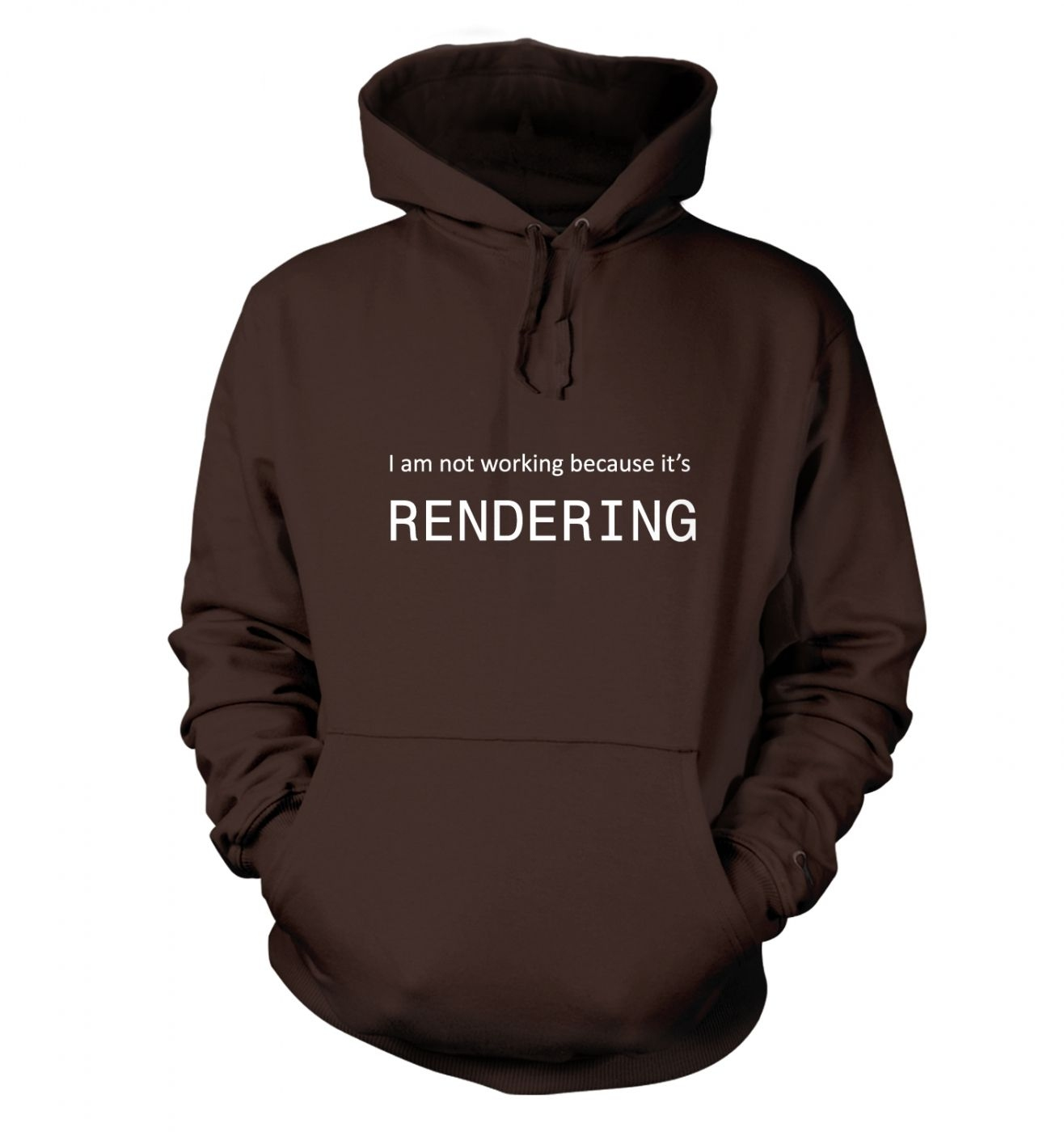 I Am Not Working Because It's Rendering IT hoodie