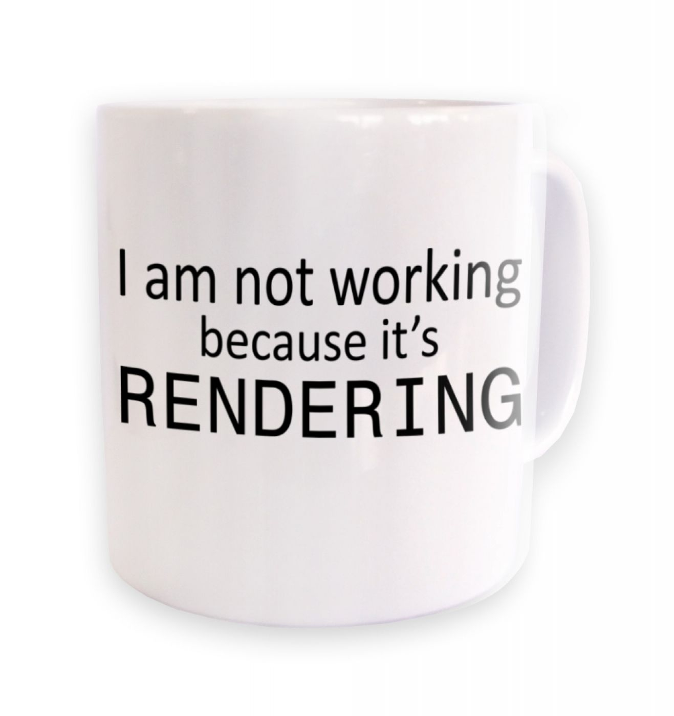 I Am Not Working Because It's Rendering mug