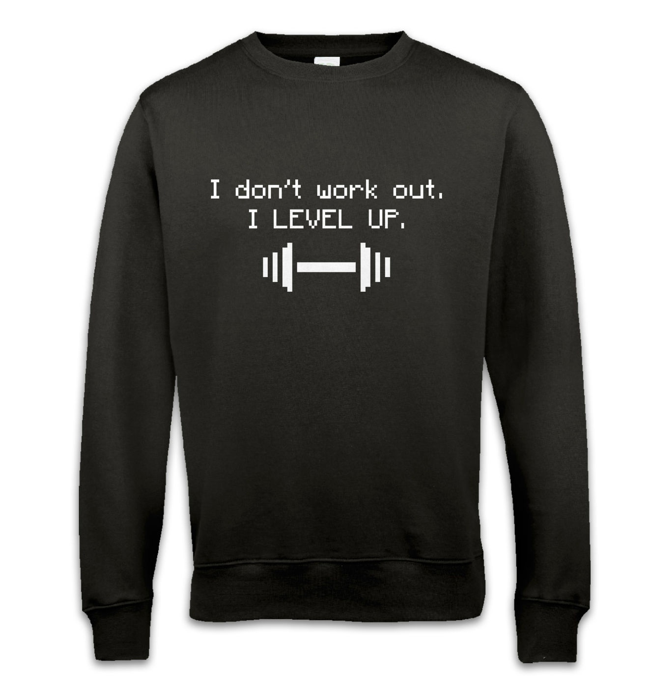 I Don't Work Out I Level Up sweatshirt by Something Geeky
