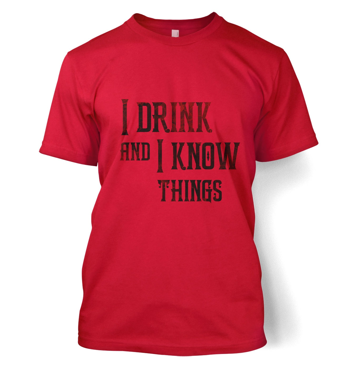 I Drink And I Know Things t-shirt by Something Geeky