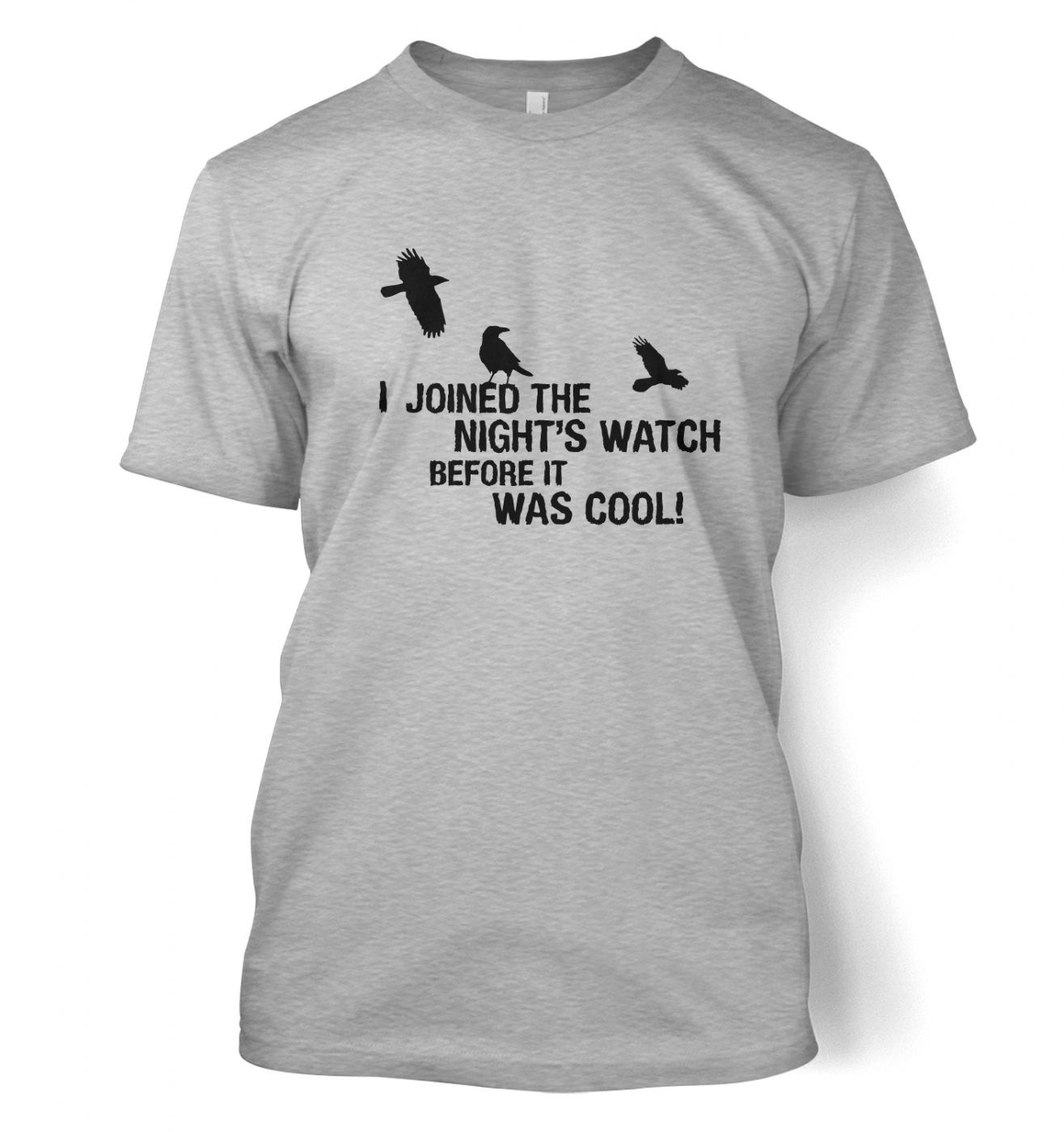 I Joined The Night's Watch t-shirt