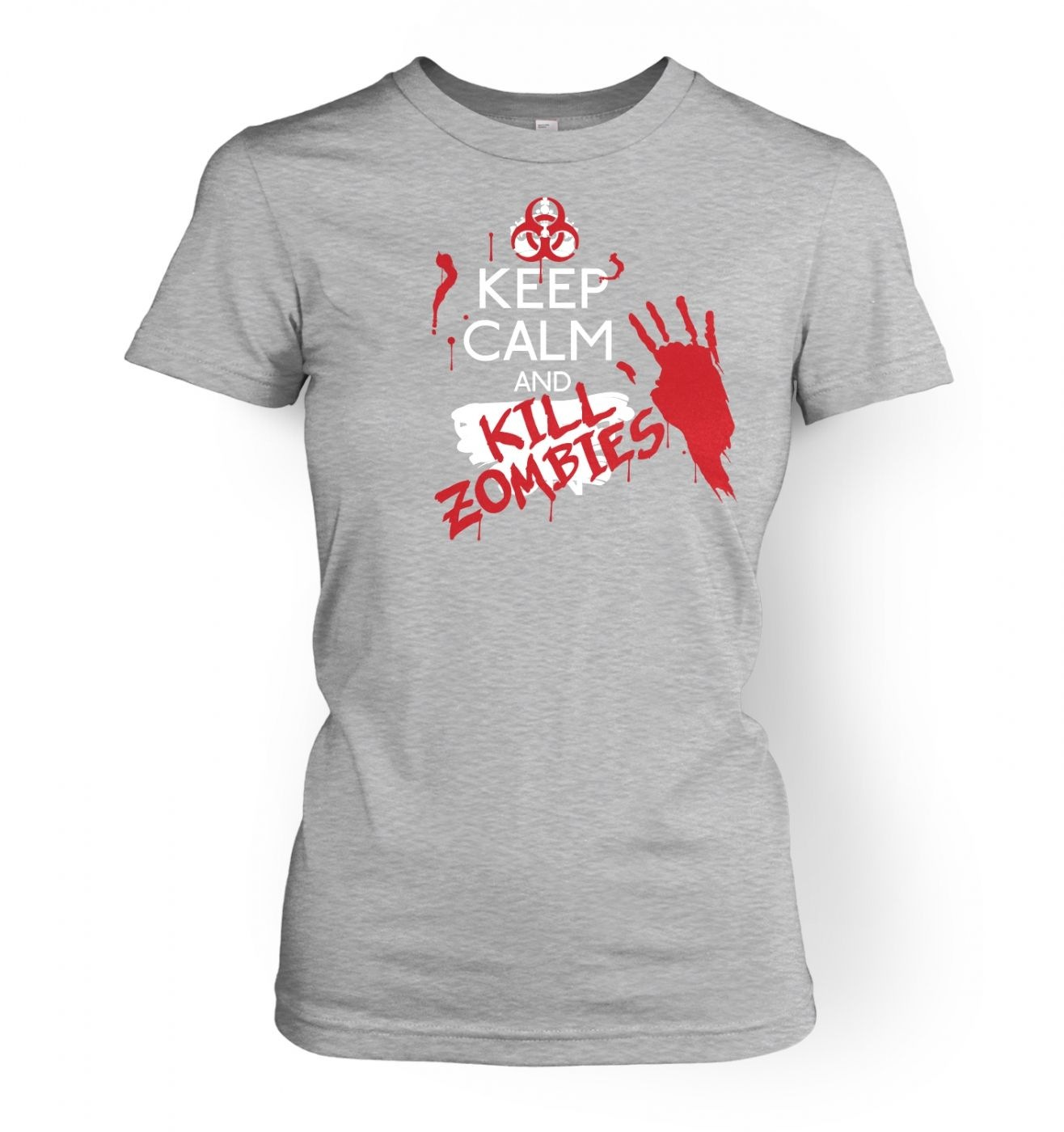 Keep Calm And Kill Zombies women's fitted t-shirt