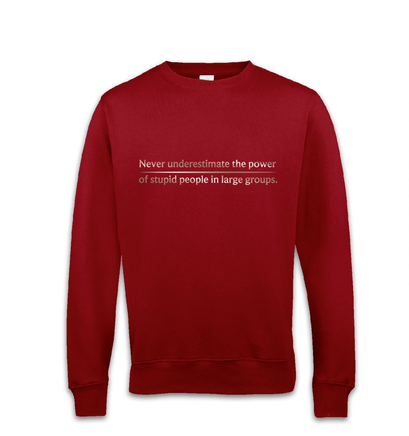 Power Of Stupid People sweatshirt