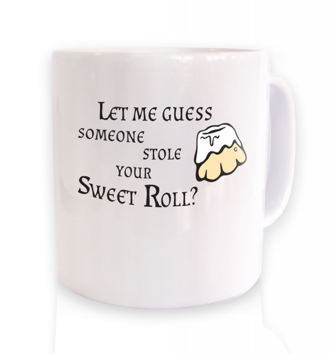 Someone Stole Your Sweetroll ceramic coffee mug