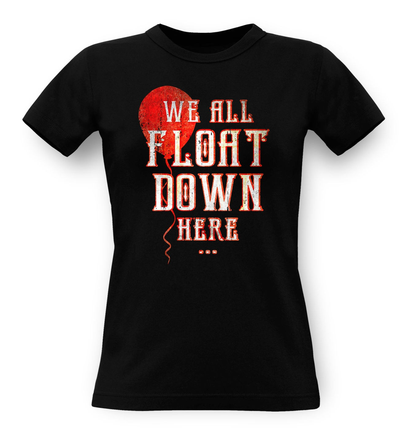 We All Float Down Here classic women's t-shirt by Something Geeky