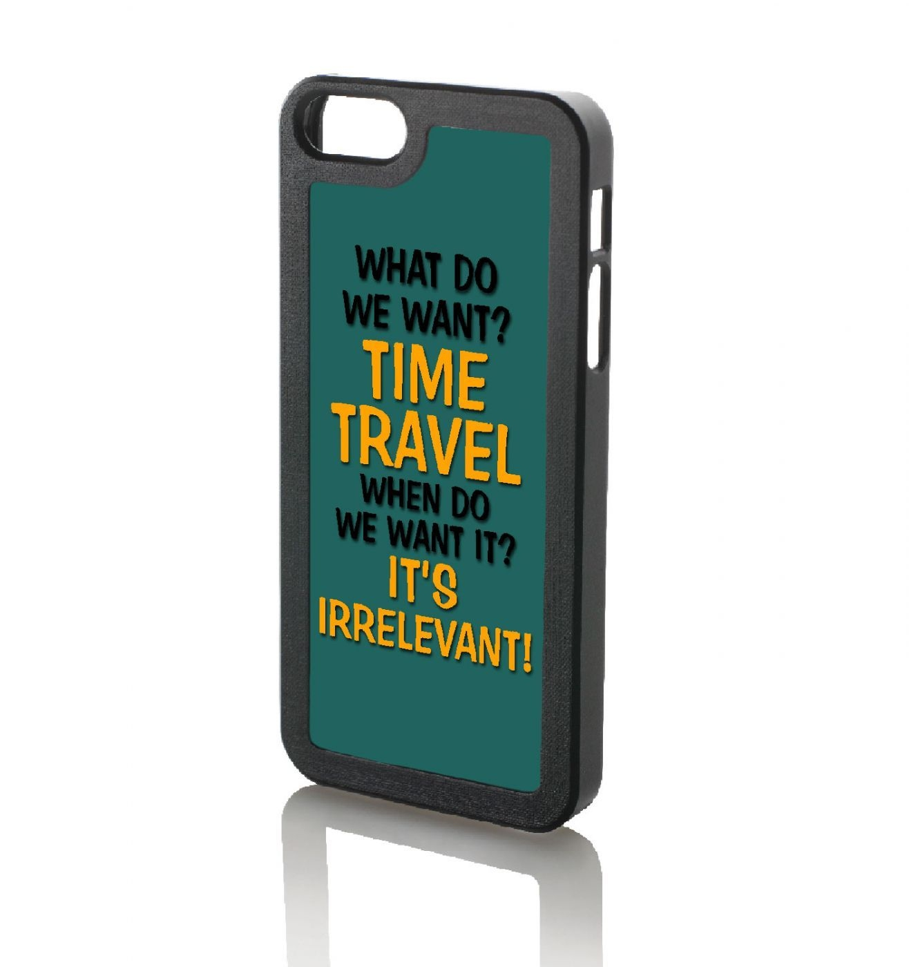 What Do We Want? Time Travel iPhone 5/5s phone case