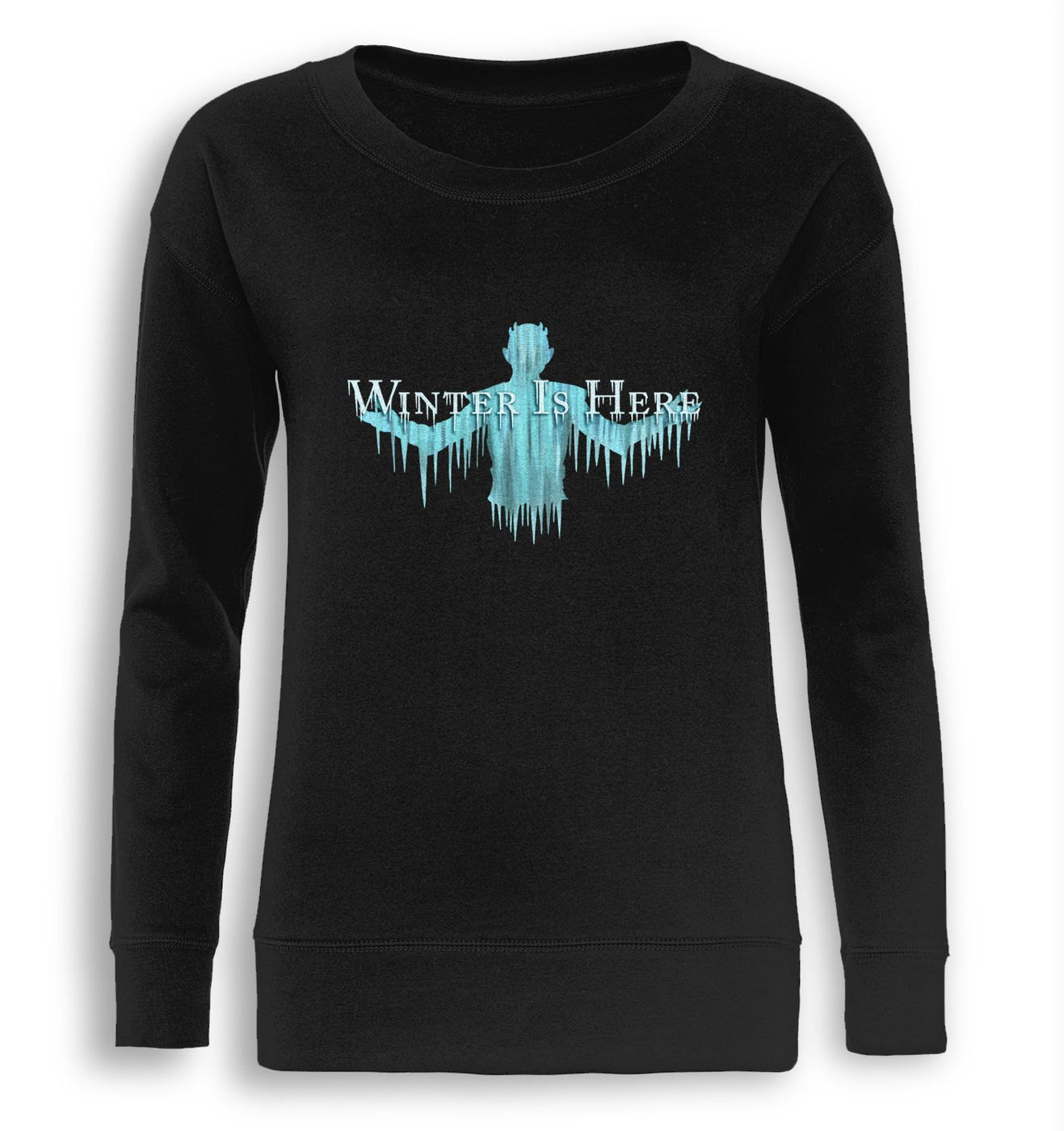 Winter Is Here fitted womens sweatshirt by Something Geeky