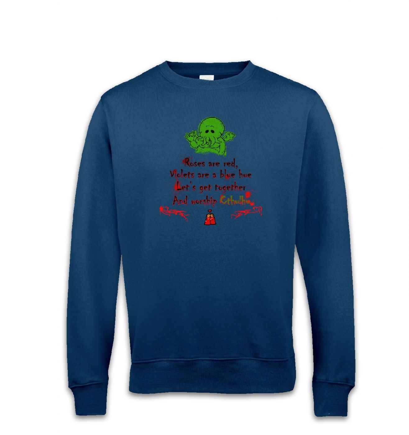 Worship Cthulhu Romantic Poem sweatshirt