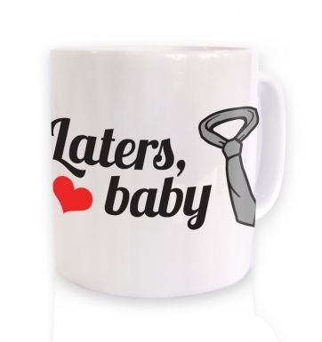 latersbabymug