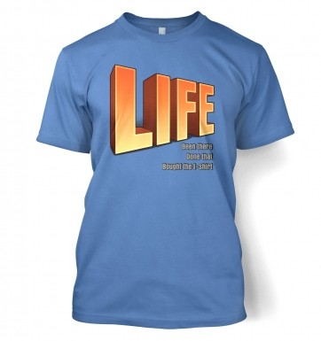 Life: Been There Done That t-shirt