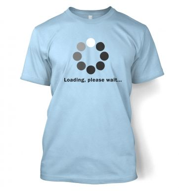 Loading Please Wait t-shirt