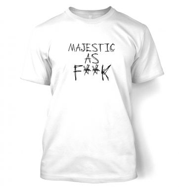 Majestic As F**k  t-shirt